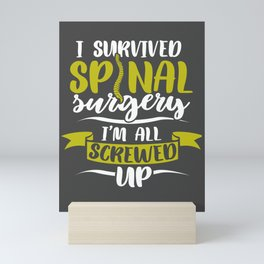 Back Fracture Injury Shirt Survived Spinal Surgery Mini Art Print