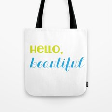 hello, beautiful 2 Tote Bag
