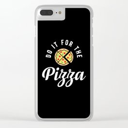 Do It For The Pizza Clear iPhone Case