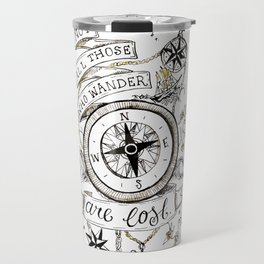 Not all those who wander are lost print Travel Mug