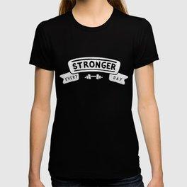 Stronger Every Day (dumbbell, black & white) T-shirt
