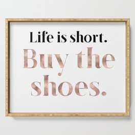 Rose gold beauty - life is short, buy the shoes Serving Tray