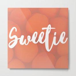 Sweetie Metal Print