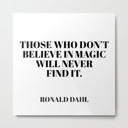those who don't believe in magic Metal Print