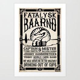 Fatalysk Baarnd Concert Poster Art Print