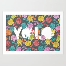 //  YOU ONLY LIVE ONCE Art Print