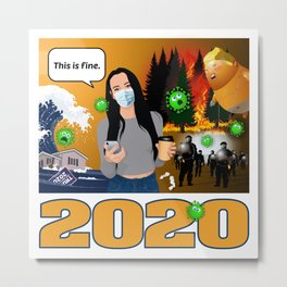 2020 - This is Fine. Metal Print