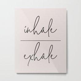 Inhale Exhale Typography Art Metal Print