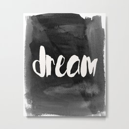 Free standing wooden black white dream sign. Home decor Metal Print