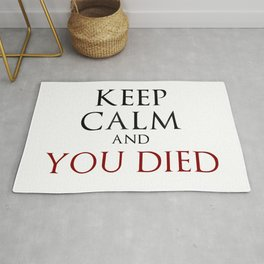 Keep Calm And You Died Rug