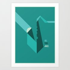 All This Jazz Art Print