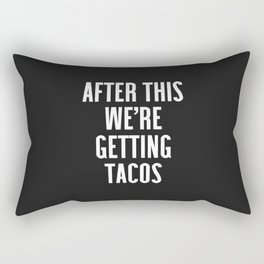 Getting Tacos Funny Quote Rectangular Pillow
