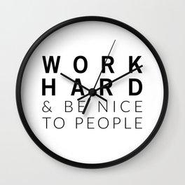 Work Hard & Be Nice Wall Clock