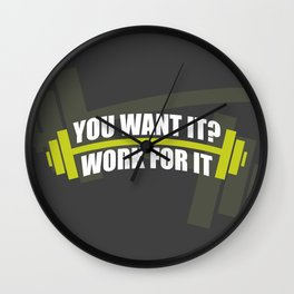 You Want It? Work For It Gym Motivational Quotes Poster Wall Clock