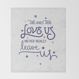 Never leave us Throw Blanket