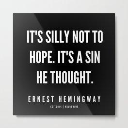 80   |Ernest Hemingway Quote Series  | 190613 Metal Print