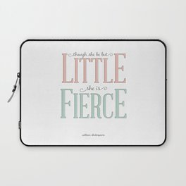 Though She Be But Little She is Fierce #society6  Laptop Sleeve
