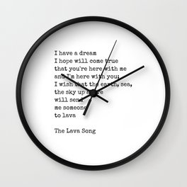 I have a dream - Lava song Quote Wall Clock