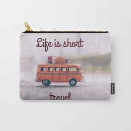 Life is short, travel Carry-All Pouch