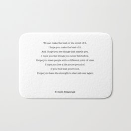 We can make the best or the worst of it. F. Scott Fitzgerald quote Bath Mat