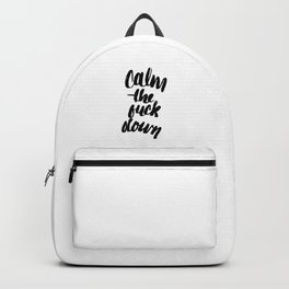 Calm the  FUCK Down Backpack