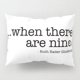 ...when there are nine. Pillow Sham
