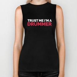 Trust Me Drummer Music Quote Biker Tank