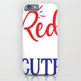 July 4th Memorial Day Labor Day Veterans Day Red White and Cute iPhone Case