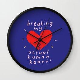 breaking my actual human heart Wall Clock
