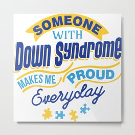 Down Syndrome Awareness Support Trisomy 21 Gift Metal Print