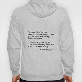 The beauty I want ― F. Scott Fitzgerald quote Hoody