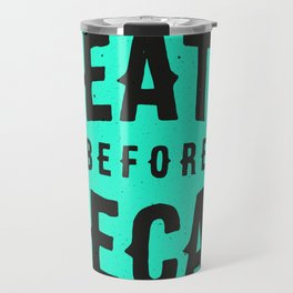 Death Before Decaf Travel Mug