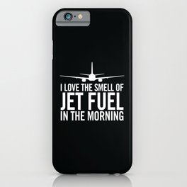 I Love the Smell of Jet Fuel in the Morning Aviation Illustration iPhone Case