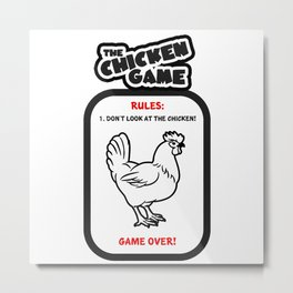 The Chicken Game Metal Print