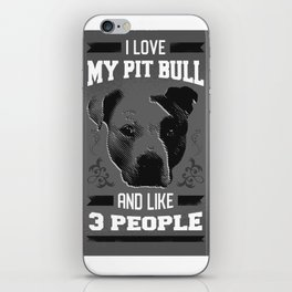 Cute Dog Lover Art I Love My Pit Bull And Like Three People In Black And White iPhone Skin