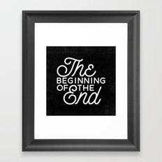 The Beginning Of The End Framed Art Print