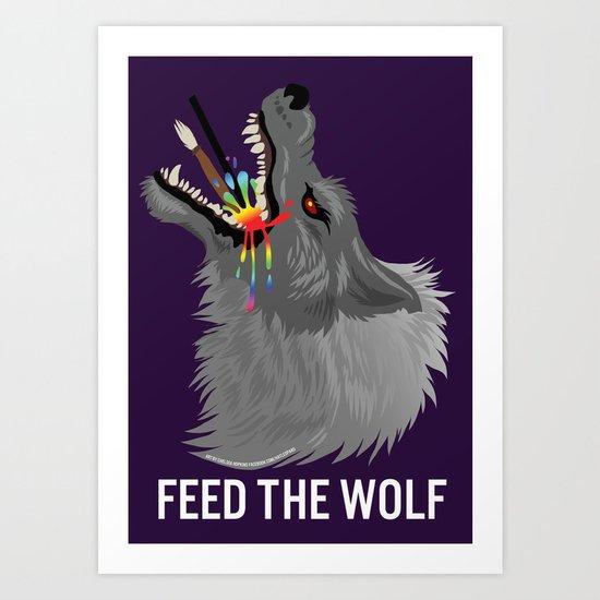 FEED THE WOLF Art Print