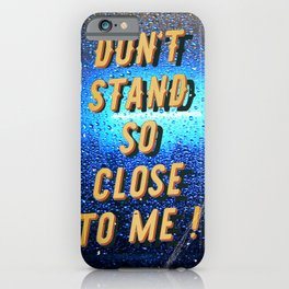 Don't stand so Close to me - Fight the Virus iPhone Case