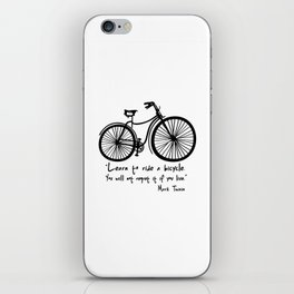 Learn to ride a bicycle. You will not regret it if you live. iPhone Skin