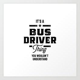 Bus Driver Work Job Title Gift Art Print