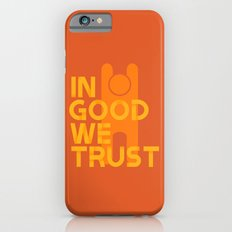Trust in Good - Version 1 iPhone 6 Slim Case