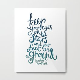 Eyes on the stars quote Metal Print