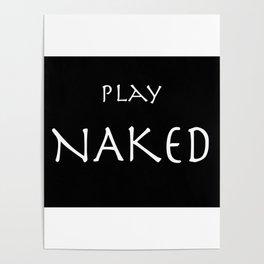 Play naked white on black. Poster