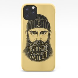 CALM SEAS NEVER MADE A SKILLED SAILOR iPhone Case