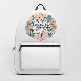 And though she be but little, she is fierce. Backpack
