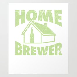 Home Brewing Gift Product Homebrew Craft Beer Design Art Print