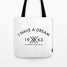 I Have A Dream 1963 Martin Luther King Tote Bag