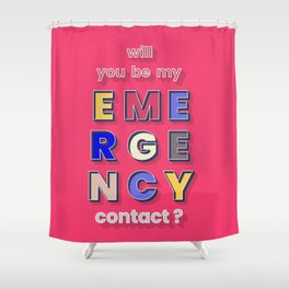 emergency contact valentine - typography Shower Curtain