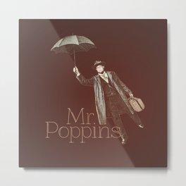 Mr. Poppins Metal Print