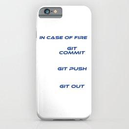 """In Case Of Fire Git Commit Git Push Git Out"" T-shirt Design A Simpe Design in case Fire Cracks iPhone Case"